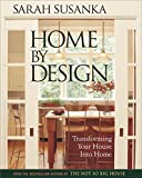 Susanka, Sarah: Home by Design: Transforming Your House into Home