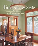 Crochet, Treena: Bungalow Style: Creating Classic Interiors In Your Arts And Crafts Home