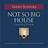 Susanka, Sarah: The Not So Big House Collection