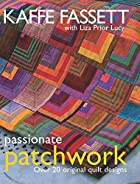 Passionate Patchwork: Over 20 Original Quilt…