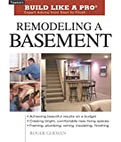 German, Roger: Remodeling a Basement: Expert Advice from Start to Finish