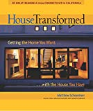 Hunter, Linda Mason: House Transformed: Getting The Home You Want . . . With The House You Have