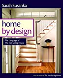 Susanka, Sarah: Home by Design: Inspiration for Transforming House Into Home