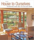 Connor, Tom: The House To Ourselves: Reinventing Home Once The Kids Are Grown