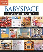 Babyspace Idea Book (Taunton Home Idea…