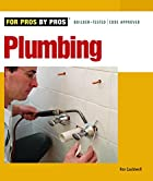 Plumbing (For Pros By Pros) by Rex Cauldwell