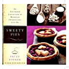 Sweety Pies: An Uncommon Collection of…
