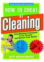 How to Cheat at Cleaning: Time-Slashing…