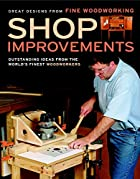 Shop Improvements: Great Designs from Fine…