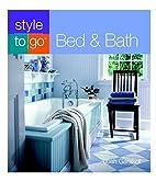 Bed & Bath (Style to Go) by Josh Garskof