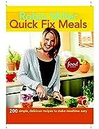 Quick Fix Meals: 200 Simple, Delicious…
