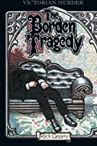 The Borden Tragedy by Rick Geary