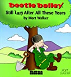 Beetle Bailey: Still Lazy After All These…
