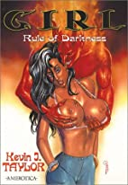 Girl: Rule of Darkness by Kevin J. Taylor