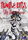 Hernandez, Lea: Rumble Girls: Silky Warrior Tansie