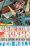 Rall, Ted: Generalissimo El Busho: Essays & Cartoons on the Bush Years