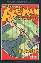 The Terrible Axe-Man of New Orleans by Rick…