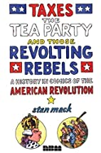 Taxes, the Tea Party, and Those Revolting…
