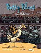 Betty Blues by Renaud Dillies