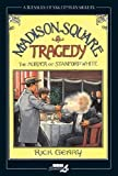 Geary, Rick: Madison Square Tragedy: The Murder of Stanford White (Treasury of XXth Century Murder)