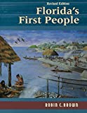 Brown, Robin C.: Florida's First People: 12,000 Years of Human History