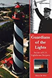 De Wire, Elinor: Guardians of the Lights: Stories of Us Lighthouse Keepers