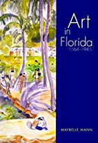 Art in Florida: 1564-1945 by Maybelle Mann