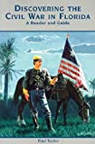 Taylor, Paul: Discovering the Civil War in Florida: A Reader and Guide