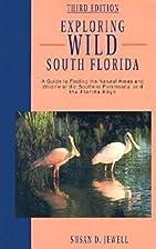 Exploring Wild South Florida by Susan D.…