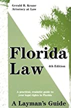 Florida Law: A Layman's Guide (Florida Law)…