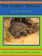 The Gopher Tortoise: A Life History (Life…
