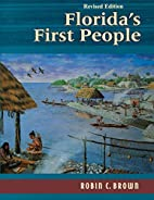 Florida's First People by Robin Brown