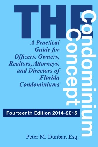 the-condominium-concept-a-practical-guide-for-officers-owners-realtors-attorneys-and-directors-of-florida-condominiums