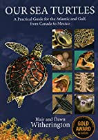 Our Sea Turtles: A Practical Guide for the…