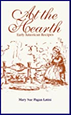 At the Hearth: Early American Recipes by…