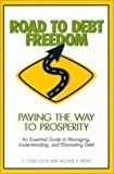 Cook, S. Todd: Road to Debt Freedom: Paving the Way to Prosperity