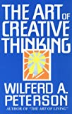 Wilfred A. Peterson: The Art of Creative Thinking