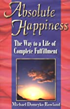 Absolute Happiness: The Way to a Life of…