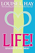 Life! by Louise L. Hay