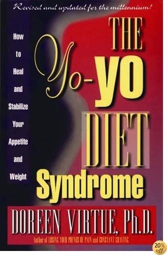 TThe Yo-Yo Diet Syndrome: How to Heal and Stabilize Your Appetite and Weight