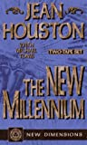 Houston, Jean: The New Millenium