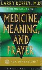 Dossey, Larry: Medicine, Meaning, and Prayer