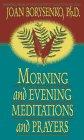 Joan Borysenko: Morning and Evening: Music, Meditation, and Prayer