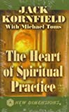 Kornfield, Jack: The Heart of Spiritual Practice