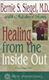 Siegel, Bernie S.: Healing from the Inside Out
