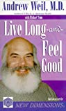 Weil, Andrew: Live Long and Feel Good (New Dimensions Books)