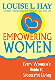 Hay, Louise L.: Empowering Women: Every Woman's Guide to Successful Living
