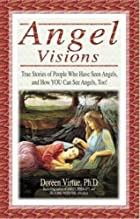 Angel Visions: True Stories of People Who…