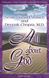 Walsch, Neale Donald: All about God: A Dialogue Between Neale Donald Walsch and Deepak Chopra, M.D. (Rehabilitation Institute of Chicago Learning Book)