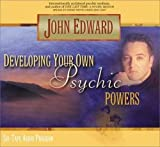 Edward, John: Developing Your Own Psychic Powers